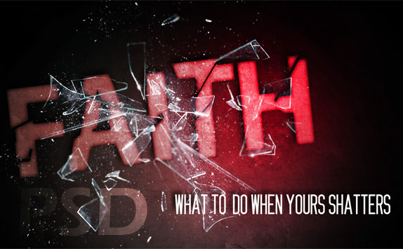 What to Do When Your Faith Shatters