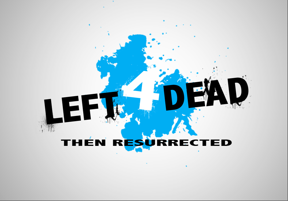 Left for Dead, Then Resurrected
