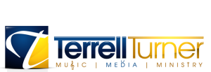Terrell Turner I Music, Media, Ministry