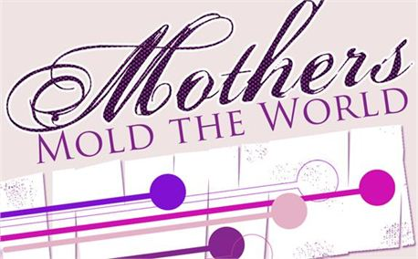 Mothers Mold the World