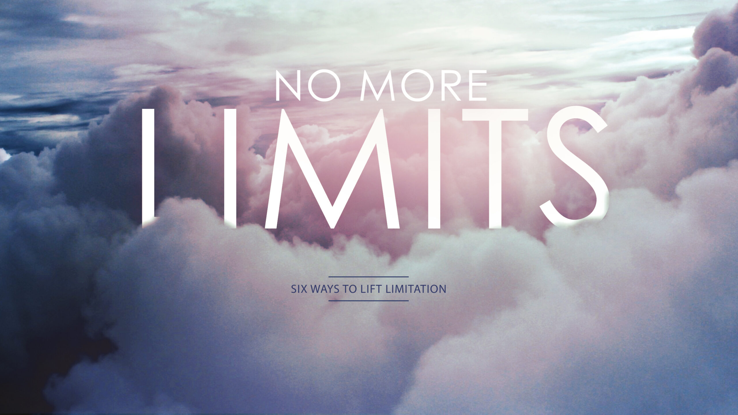 No More Limits